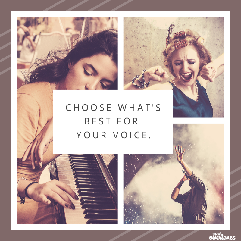 Choose what is best for your voice. Sing better and healthier